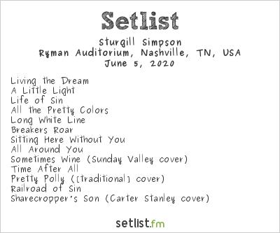 Sturgill Simpson Setlist Ryman Auditorium, Nashville, TN, USA 2020