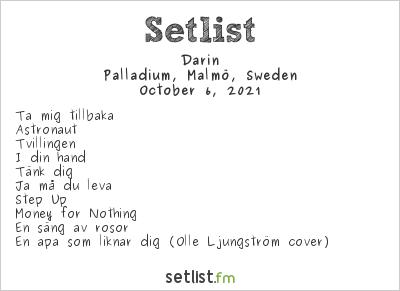 Darin Setlist Palladium, Malmö, Sweden 2021