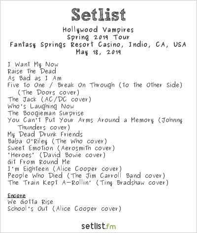 Hollywood Vampires Setlist Fantasy Springs Resort Casino, Indio, CA, USA 2019, Spring 2019 Tour