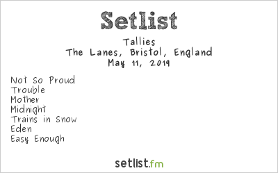 Tallies Setlist The Lanes, Bristol, England 2019