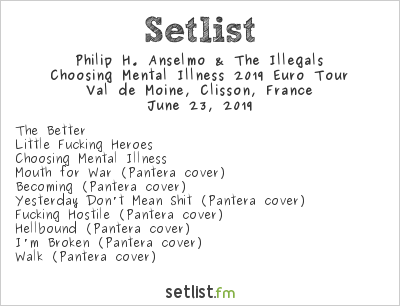 Philip H. Anselmo & The Illegals Setlist Hellfest 2019 2019, Choosing Mental Illness 2019 Euro Tour