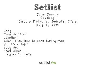 Julia Jacklin Setlist Circolo Magnolia, Segrate, Italy 2019, Crushing