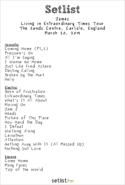 James Setlist The Sands Centre, Carlisle, England 2019, Living in Extraordinary Times Tour