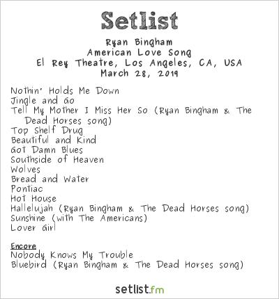 Ryan Bingham Setlist El Rey Theatre, Los Angeles, CA, USA 2019, American Love Song