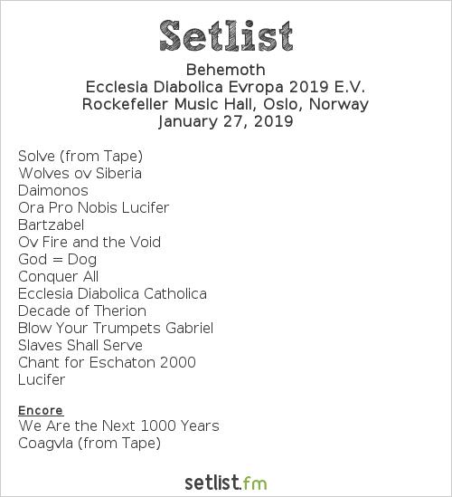 Behemoth Setlist Rockefeller Music Hall, Oslo, Norway 2019, Ecclesia Diabolica Evropa 2019 E.V.