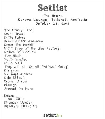 The Bronx Setlist Karova Lounge, Ballarat, Australia 2018