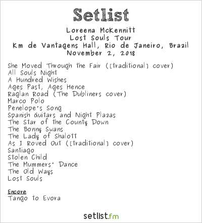 Loreena McKennitt Setlist Km de Vantagens Hall, Rio de Janeiro, Brazil 2018, Lost Souls Tour