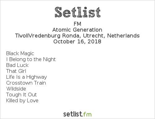 FM Setlist TivoliVredenburg Ronda, Utrecht, Netherlands 2018, Atomic Generation