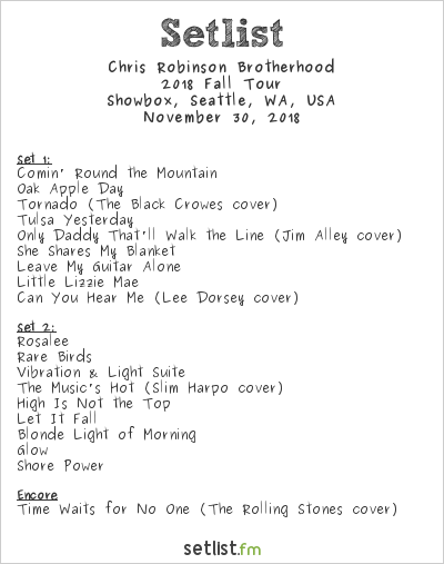 Chris Robinson Brotherhood Setlist Showbox, Seattle, WA, USA 2018, 2018 Fall Tour