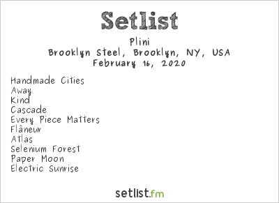 Plini Setlist Brooklyn Steel, Brooklyn, NY, USA 2020