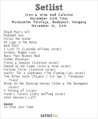Iron & Wine and Calexico Setlist Művészetek Palotája, Budapest, Hungary 2019, November 2019 Tour