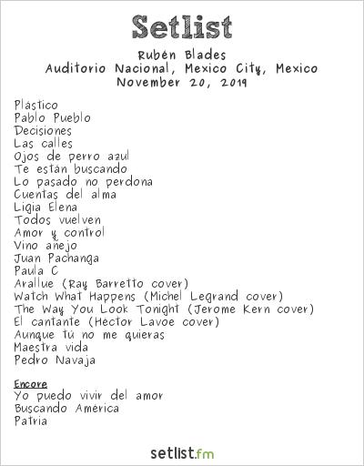 Rubén Blades Setlist Auditorio Nacional, Mexico City, Mexico 2019