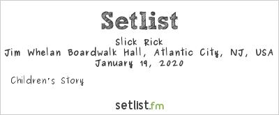 Slick Rick at Jim Whelan Boardwalk Hall, Atlantic City, NJ, USA Setlist