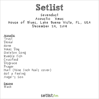 Sevendust Setlist House of Blues, Lake Buena Vista, FL, USA 2019, Acoustic  Xmas