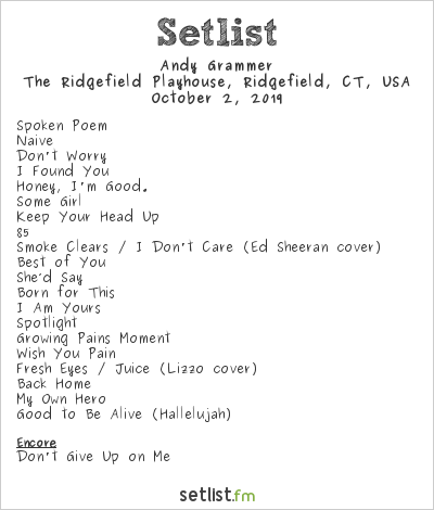 Andy Grammer Setlist The Ridgefield Playhouse, Ridgefield, CT, USA 2019