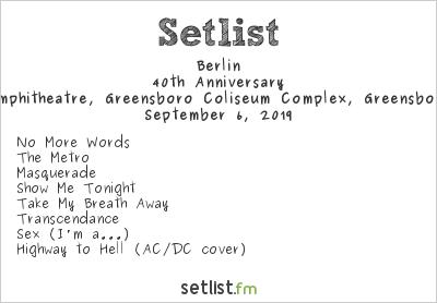Berlin Setlist White Oak Amphitheatre, Greensboro Coliseum Complex, Greensboro, NC, USA 2019, 40th Anniversary