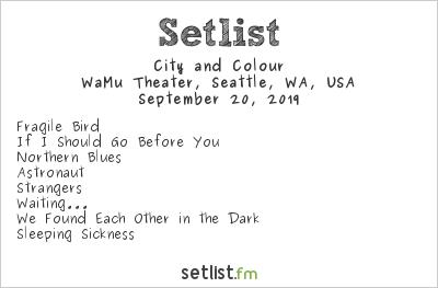 City and Colour at WaMu Theater, Seattle, WA, USA Setlist