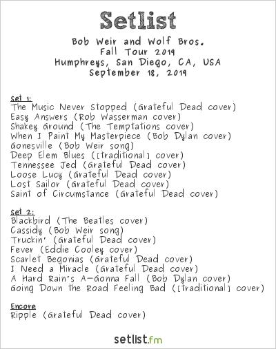 Bob Weir Setlist Humphreys, San Diego, CA, USA, Bob Weir and Wolf Bros 2019