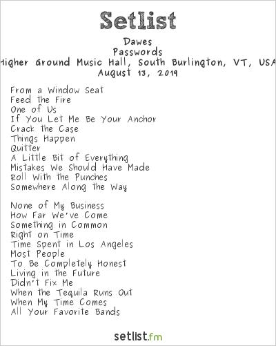 Dawes Setlist Higher Ground Music Hall, South Burlington, VT, USA 2019, Passwords
