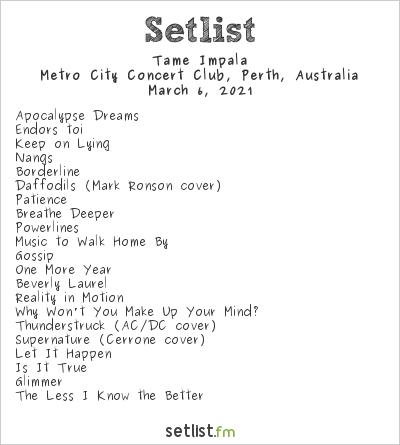 Tame Impala Setlist Metro City Concert Club, Perth, Australia 2021