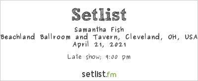 Samantha Fish at Beachland Ballroom and Tavern, Cleveland, OH, USA Setlist