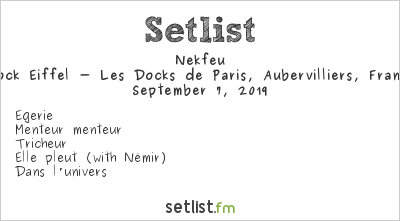 Nekfeu Setlist Dock Eiffel - Les Docks de Paris, Aubervilliers, France 2019