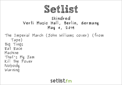 Skindred Setlist Verti Music Hall, Berlin, Germany 2019
