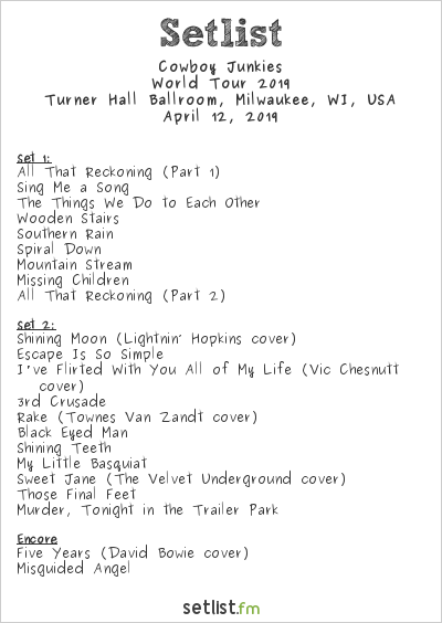 Cowboy Junkies Setlist Turner Hall Ballroom, Milwaukee, WI, USA 2019