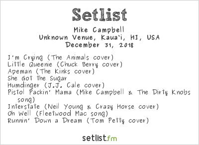 Mike Campbell Setlist Unknown Venue, Kaua'i, HI, USA 2018