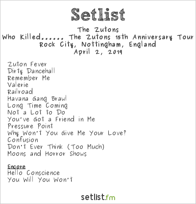 The Zutons Setlist Rock City, Nottingham, England 2019, Who Killed...... The Zutons 15th Anniversary Tour