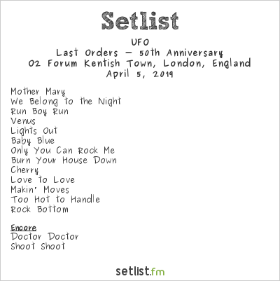 UFO Setlist O2 Forum Kentish Town, London, England 2019, Last Orders - 50th Anniversary