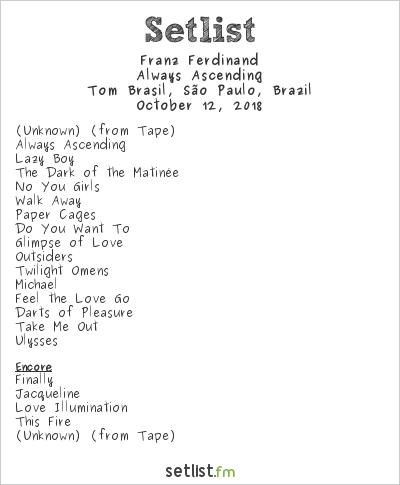 Franz Ferdinand Setlist Tom Brasil, São Paulo, Brazil 2018, Always Ascending