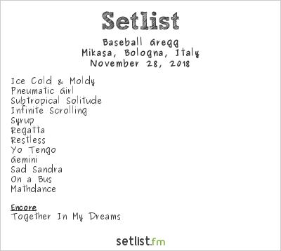 Baseball Gregg Setlist Mikasa, Bologna, Italy 2018