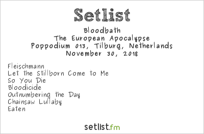 Bloodbath Setlist Poppodium 013, Tilburg, Netherlands 2018, The European Apocalypse