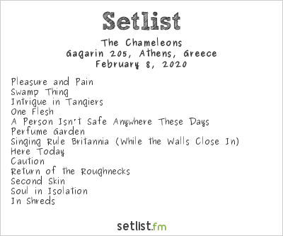 The Chameleons Setlist Gagarin 205, Athens, Greece 2020