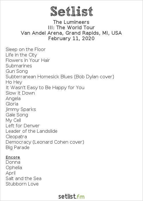 The Lumineers Setlist Van Andel Arena, Grand Rapids, MI, USA 2020, III: The World Tour