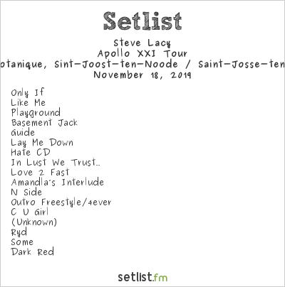 Steve Lacy Setlist L'Orangerie du Botanique, Sint-Joost-ten-Noode / Saint-Josse-ten-Noode, Belgium 2019, Apollo XXI Tour