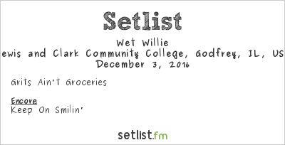 Wet Willie at Lewis and Clark Community College, Godfrey, IL, USA Setlist