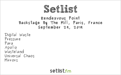 Rendezvous Point Setlist Backstage By The Mill, Paris, France 2019