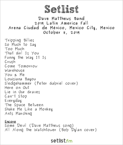 Dave Matthews Band Setlist Arena Ciudad de México, Mexico City, Mexico 2019