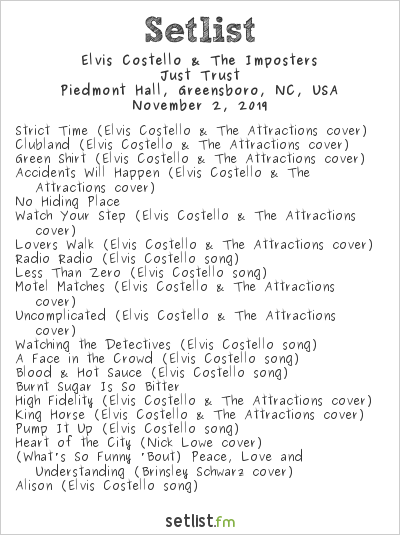 Elvis Costello & The Imposters Setlist Piedmont Hall, Greensboro, NC, USA 2019, Just Trust