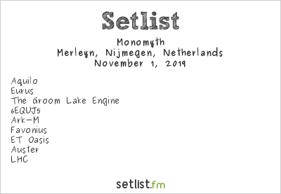 Monomyth Setlist Merleyn, Nijmegen, Netherlands 2019