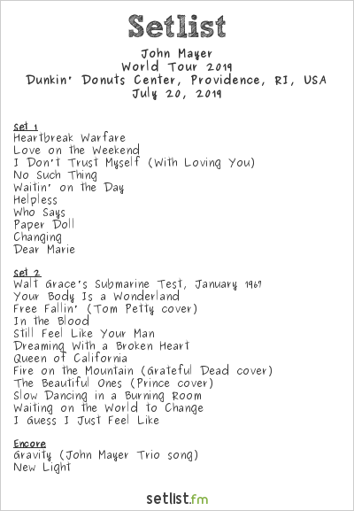 John Mayer Setlist Dunkin Donuts Center, Providence, RI, USA, World Tour 2019