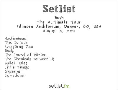 Bush Setlist Fillmore Auditorium, Denver, CO, USA 2019, The ALTimate Tour