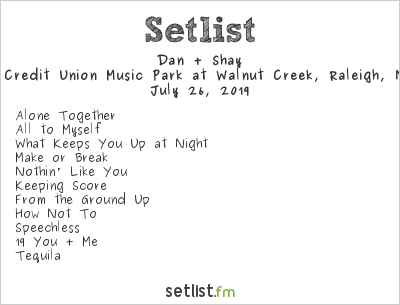 Dan + Shay Setlist Coastal Credit Union Music Park at Walnut Creek, Raleigh, NC, USA 2019