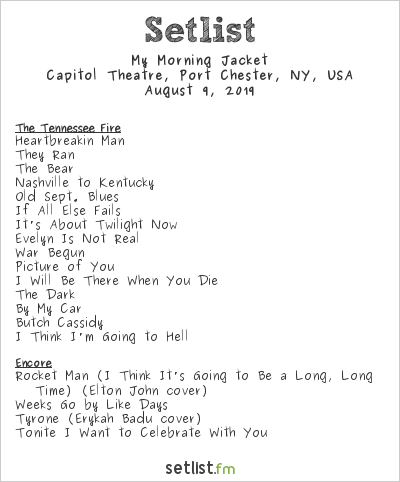 My Morning Jacket Setlist Capitol Theatre, Port Chester, NY, USA 2019