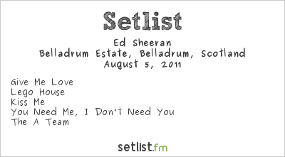 Ed Sheeran Setlist Belladrum Tartan Heart Festival 2011 2011