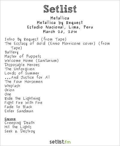 Metallica Setlist Estadio Nacional, Lima, Peru 2014, Metallica by Request