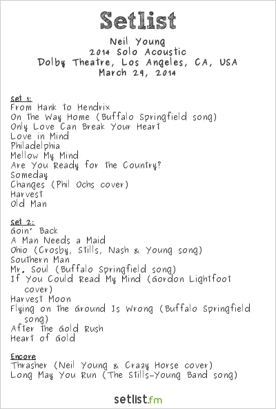 Neil Young Setlist Dolby Theatre, Los Angeles, CA, USA 2014