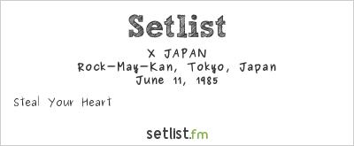 X JAPAN Setlist Rock-May-Kan, Tokyo, Japan 1985
